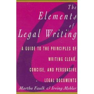 THE ELEMENTS OF LEGAL WRITING