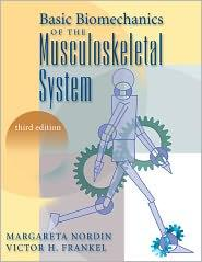 BASIC BIOMECHANICS OF THE MUSCULOSKELETAL SYS