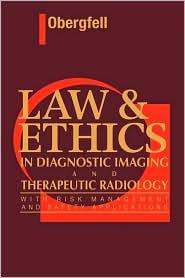 LAW AND ETHICS IN DIAGNOSTIC IMAGING AND THERAPEUTIC...