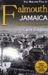 THE RISE AND FALL OF FALMOUTH, JAMAICA: WORLD HERITAGE....