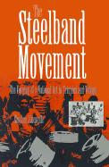 THE STEELBAND MOVEMENT: THE GORGING OF A NATIONAL ART