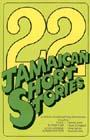 22 JAMAICAN SHORT STORIES